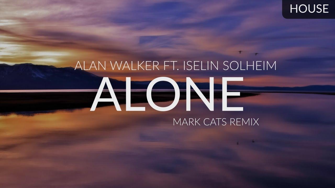 Alan Walker ft. Iselin Solheim - Alone (Mark Cats Remix ...