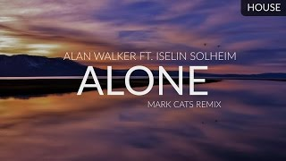 Alan Walker ft. Iselin Solheim - Alone (Mark Cats Remix)