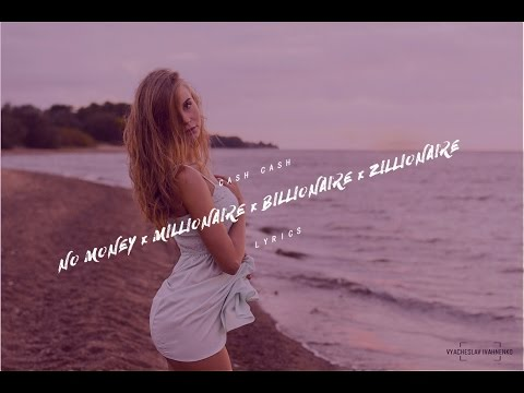 Cash Cash - No Money x Millionaire x Billionaire x Zillionaire - Lyrics