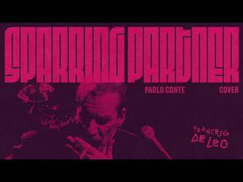 Francesco De Leo  - Sparring Partner (Paolo Conte cover)