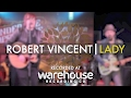 Download Robert Vincent - 'Lady' Live at Warehouse | UNDER THE APPLE TREE MP3 song and Music Video