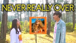 Katy Perry - Never Really Over // Reza Darmawangsa ft. Indah Aqila COVER