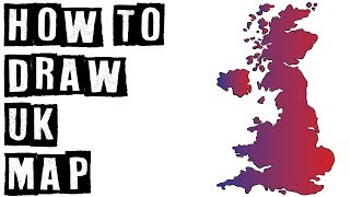 How To Draw United Kingdom (UK) Map Drawing Expert