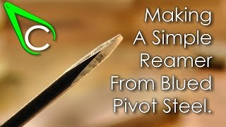 Spare Parts #3 - Making A Simple Reamer From Blued Pivot Steel