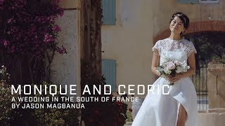 Monique and Cedric: A Wedding in The South of France