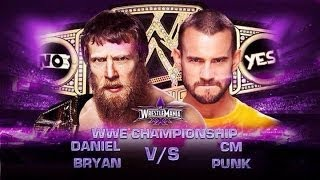 CM Punk vs Daniel Bryan  Wrestlemania 30 Promo HD