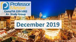 Professor Messer's 220-1002 A+ Study Group - December 2019