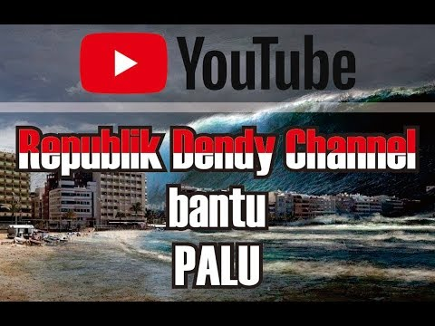 Republik Dendy Channel - Bantu PALU
