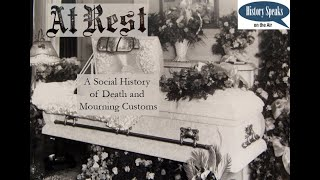 video thumbnail: At Rest: a Social History of Death and Mourning Customs [History Speaks on the Air]