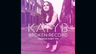 Katy B — Broken Record (Geeneus Funky Mix) [Official]
