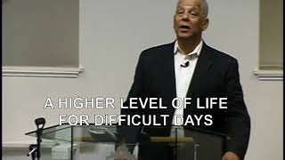 A HIGHER LEVEL OF LIFE FOR DIFFICULT DAYS