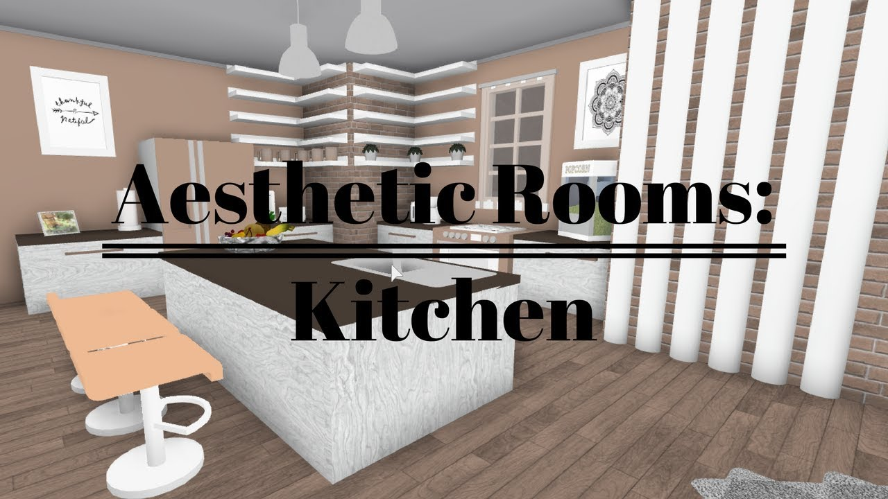 Roblox Welcome To Bloxburg Aesthetic Rooms Kitchen Youtube