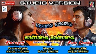 ''Samang Samang''New Santali HD Video Song 2018Full Studio Version