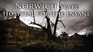 Antiquity Echoes - Norwich State Hospital for the Insane