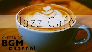 Jazz Music - Relaxing Cafe Music - Background Bossa Nova Music For Study, Work