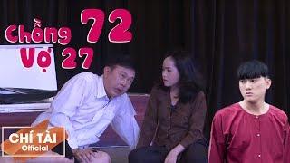 Hài 2019 Chồng 72 Vợ 27 - Chí Tài, Hứa Minh Đạt, Quách Ngọc Tuyên, Phi Nga, Lê Hoàng