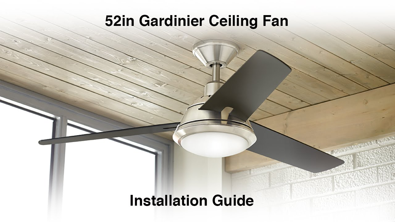 How To Install The 52 Quot Gardinier Ceiling Fan Youtube