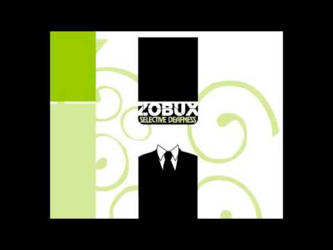 Zobux - Selective Deafness