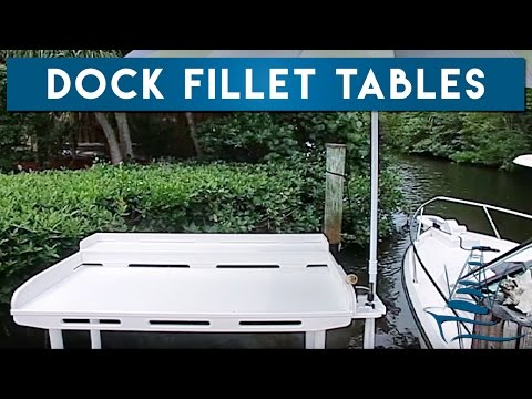 Dock Fillet Tables