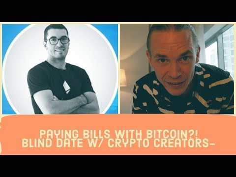 Paying Bills With Bitcoin?!  Blind Date W/ Crypto Creators- (NuggetsNews & Arcane Bear)
