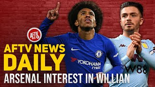 Arsenal Interested In Willian & Has Grealish Lost The Plot? | Aftv News Daily Ft Curtis