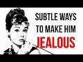Subtle Ways to Make Any Guy Jealous (Make Him Think of You!) pt 1
