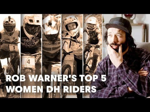 UCI MTB 2018: Rob Warner's Top 5 Women DH riders to watch this season.