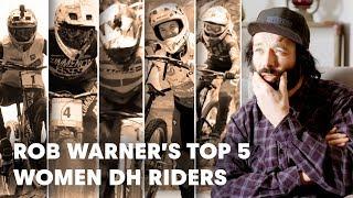 UCI MTB 2018: Rob Warner's Top 5 Women DH riders to watch this season.