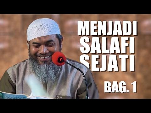 Kajian kitab: Jadilah Salafi Sejati - Ust.Afifi Abdul Wadud (Pertemuan 1)