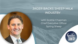"""Jager backs sheep milk industry"" with Scottie Chapman"
