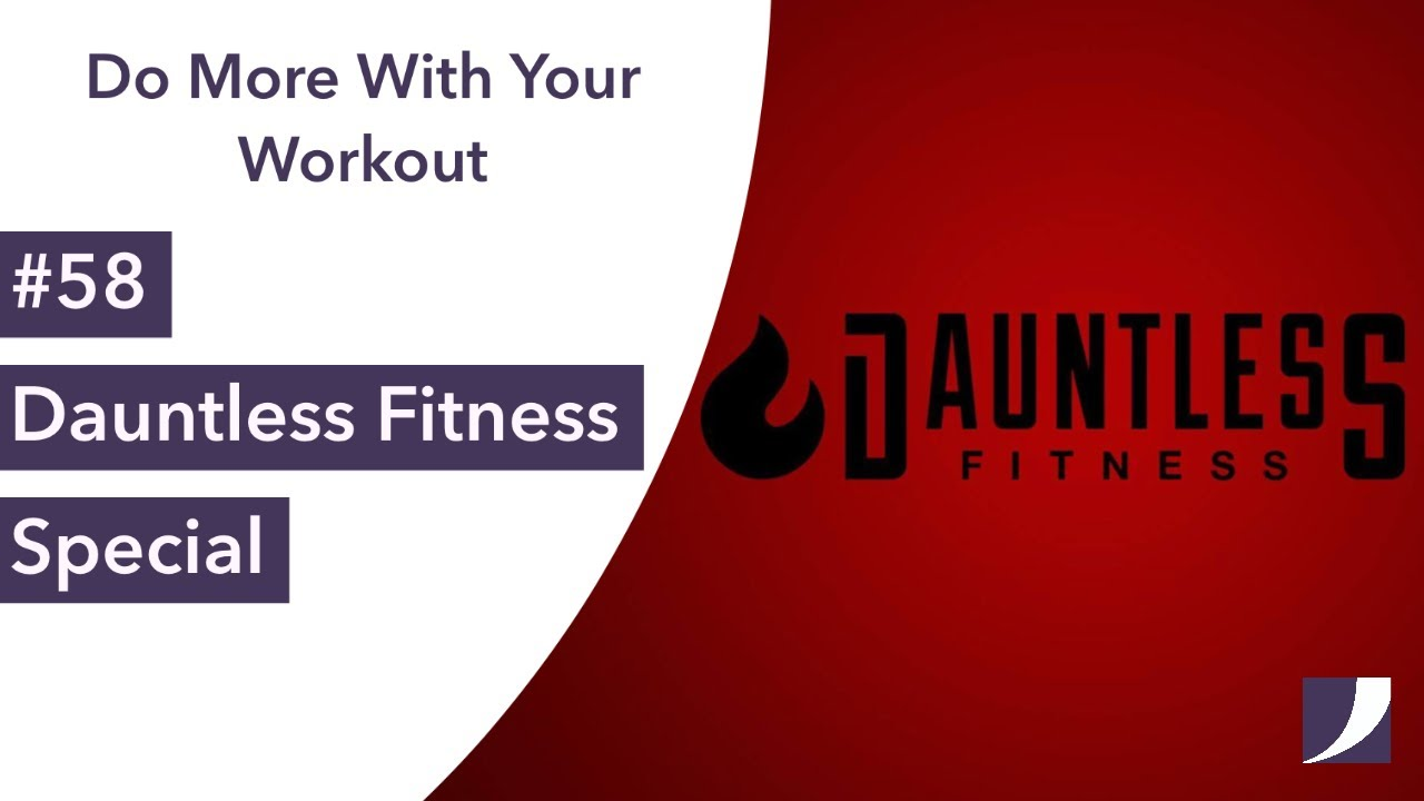 Dauntless Fitness Special | Do More With Your Workout