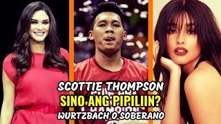 Scottie Thompson SINO ANG PIPILIIN sa Dalawa?