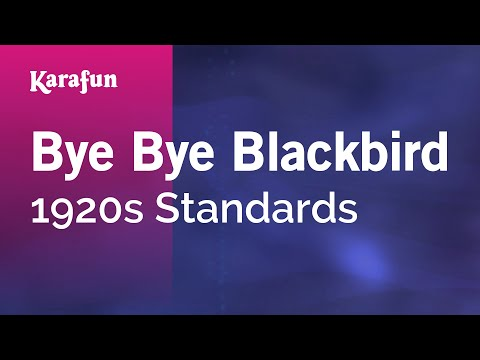 Karaoke Bye Bye Blackbird - 1920s Standards *
