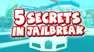 5 SECRETS IN ROBLOX JAILBREAK