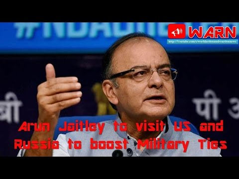 Arun Jaitley to visit US and Russia to boost Military Ties