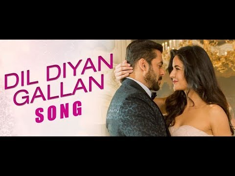 Dil Diyan Gallan-Tiger Zinda Hai | Full Video Song HD 1080p | Atif Aslam