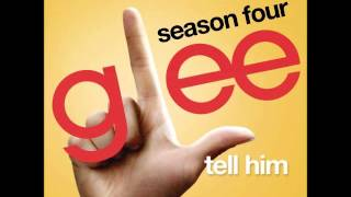 Glee - Tell Him (DOWNLOAD MP3 + LYRICS)
