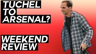 IS TUCHEL ARSENAL'S NEXT MANAGER? + International Friendly News - Weekend Football Review