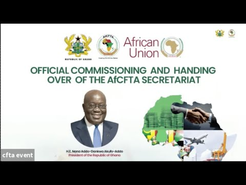 The Commissioning and Handing Over of the African Continental Free Trade Area (Afcfta) Secretariat