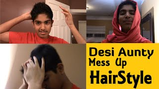 How Desi Aunties Mess up Hairstyles | Funny Desi Aunty