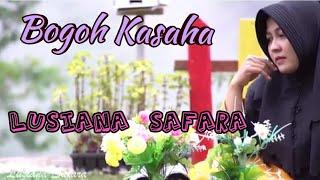 Bogoh Kasaha || Lagu Sunda versi koplo cover Lusiana Safara