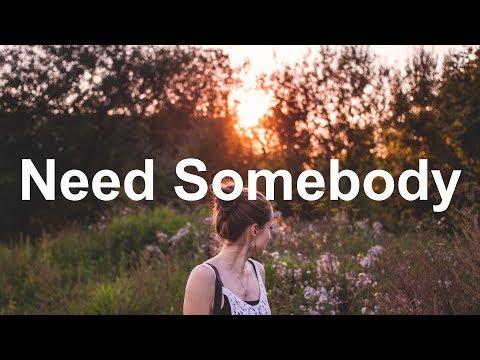 XUITCASECITY - Need Somebody (Lyrics / Lyric Video)
