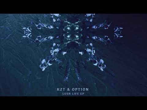 K2T & Option - Lush Life