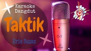 Karaoke dangdut TAKTIK - Erie Suzan