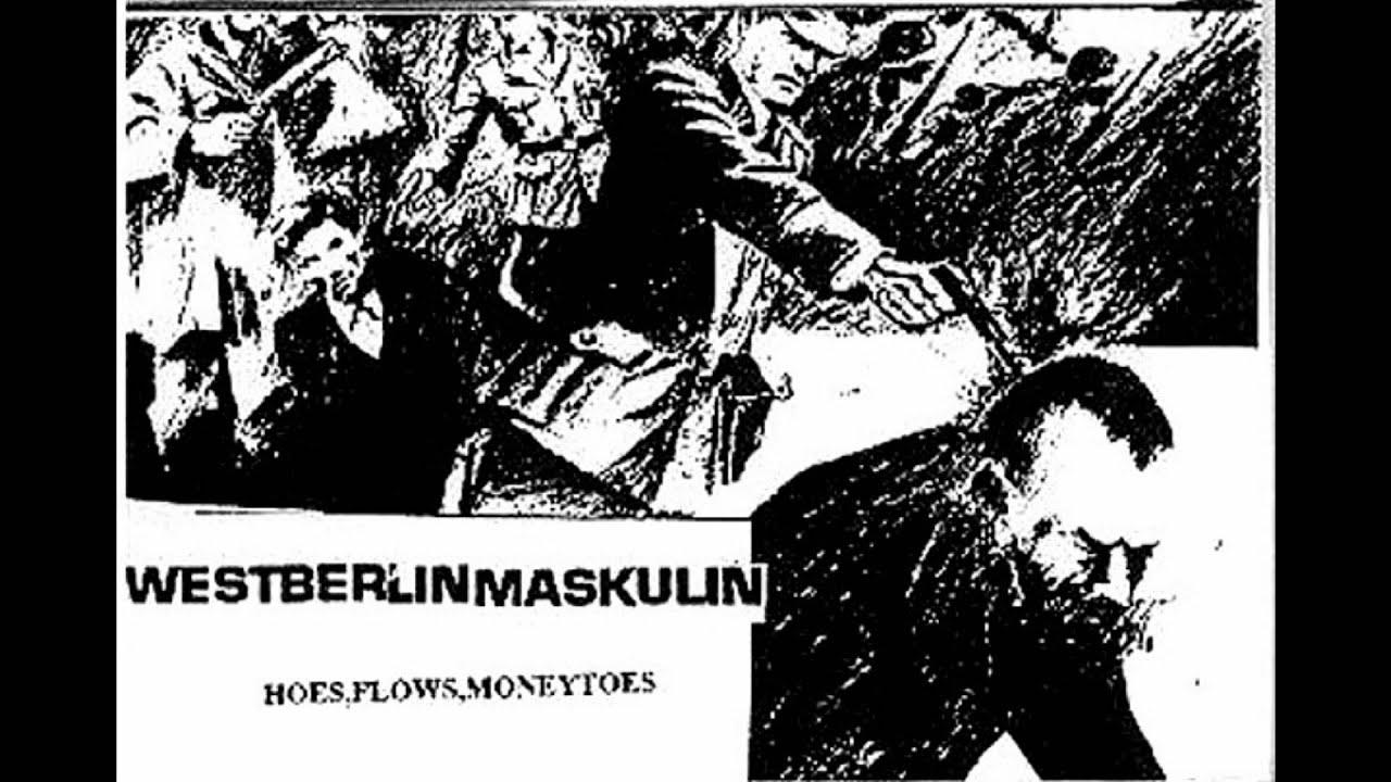 westberlin maskulin hoes flows moneytoes