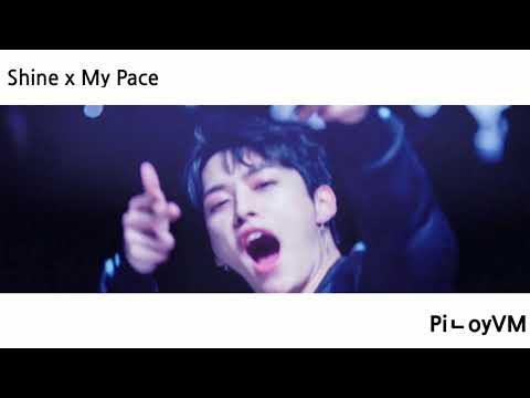 Shine (빛나리) X My Pace Mashup (Pentagon & Stray Kids)