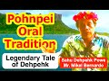 Legendary Tale of Dehpehk, Pohnpei
