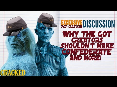 Why The Game of Thrones' Creators and HBO Shouldn't Make Confederate & More! - The Week In EPCD