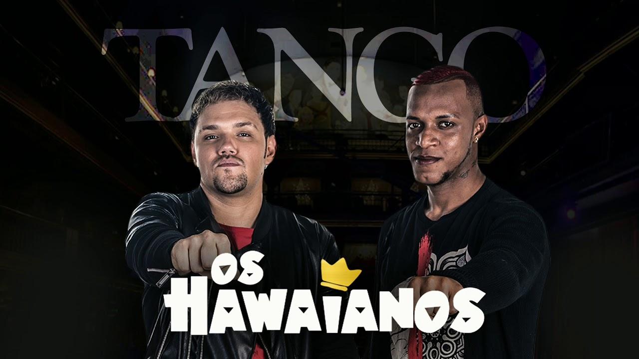 Os Hawaianos - Tango (Áudio Oficial)