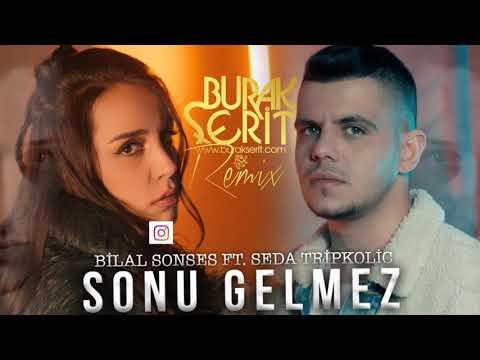 Bilal Sonses & Seda Tripkolic – Sonu Gelmez (Burak Şerit Remix)